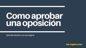 como aprobar una oposicion