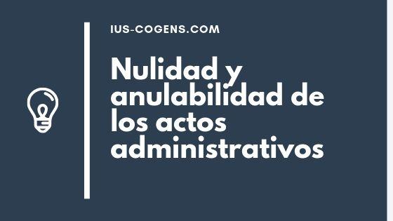Nulidad y anulabilidad del acto administrativo