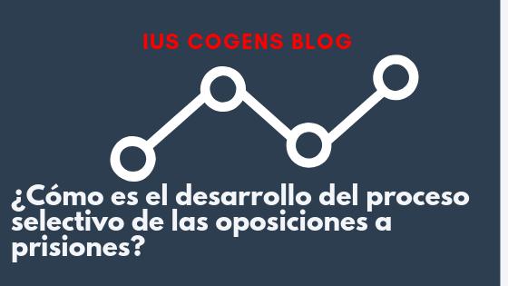 ¿Cómo es el desarrollo del proceso selectivo de las oposiciones a prisiones?