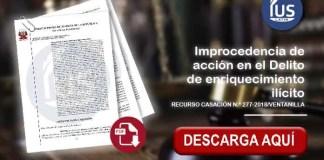 Improcedencia de acción en el Delito de enriquecimiento ilícito