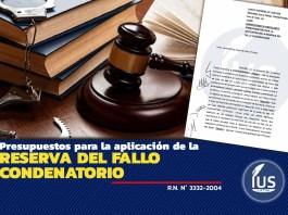 Presupuestos para la aplicación de la reserva del fallo condenatorio