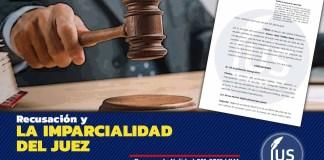 Recusación y la imparcialidad del juez