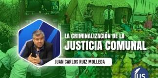 La criminalización de la Justicia Comunal