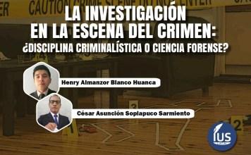 La Investigacion En La Escena Del Crimen Disciplina Criminalistica O Ciencia Forense
