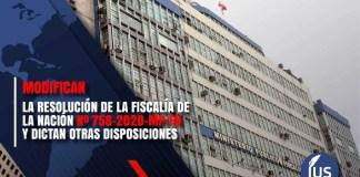 Modifican la Resolución de la Fiscalía de la Nación Nº 758-2020-MP-FN