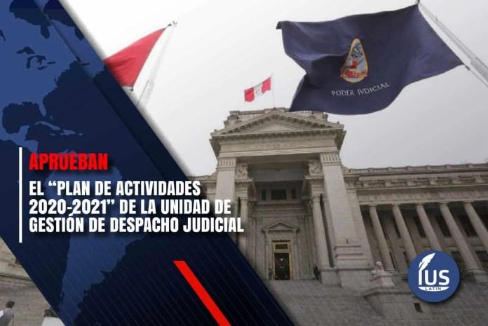 """Aprueban el """"Plan de Actividades 2020-2021"""" de la Unidad de Gestión de Despacho Judicial"""