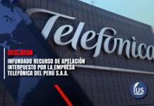 Declaran infundado Recurso de Apelación interpuesto por la empresa TELEFÓNICA DEL PERÚ S.A.A.
