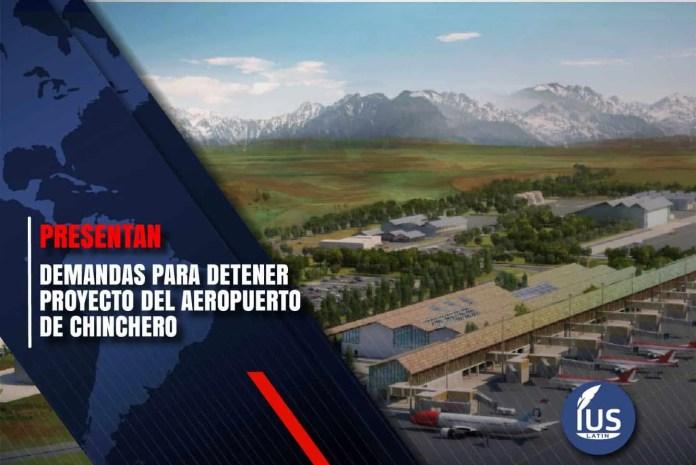 Presentan demandas para detener proyecto del aeropuerto de Chinchero