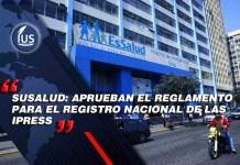 Susalud: aprueban el reglamento para el registro nacional de las IPRESS