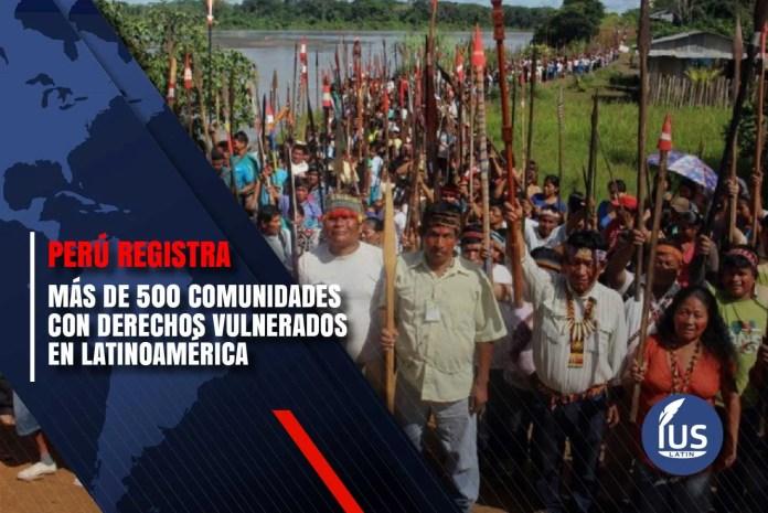 Perú registra más de 500 comunidades con derechos vulnerados en Latinoamérica