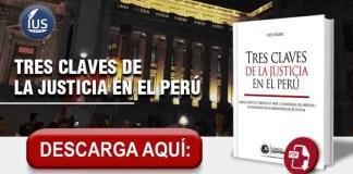 Tres claves de la justicia en el Perú