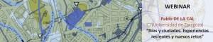 """Webinar urbanHIST """"Ríos y ciudades. Experiencias recientes y nuevos retos"""""""
