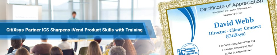 CitiXsys Partner ICS Sharpens iVend Product Skills with Training