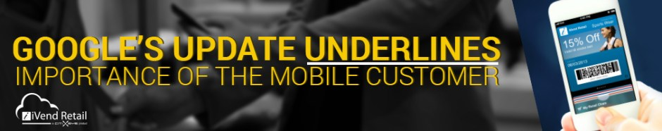 Google's update underlines importance of the mobile customer
