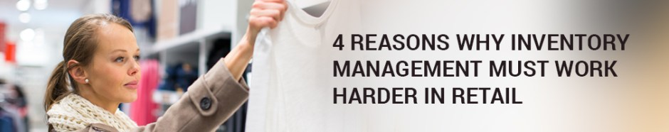 4 reasons why inventory management must work harder in retail