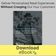 Deliver Personalized Retail Experiences Without Creeping Out Your Customers