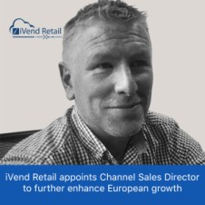 iVend Retail appoints Channel Sales Director to further enhance European growth