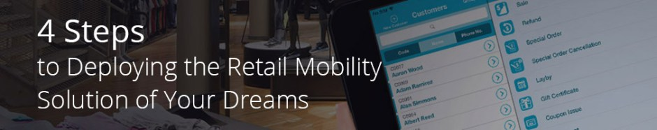 4-steps-to-deploying-the-retail-mobility-solution-of-your-dreams-1012x200