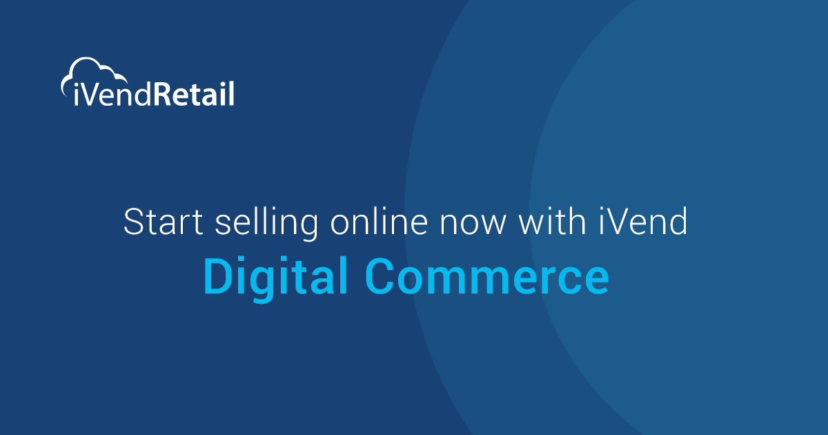 Start selling online now with iVend Digital Commerce