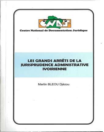 Les Grands Arrêts de la Jurisprudence Administrative ivoirienne