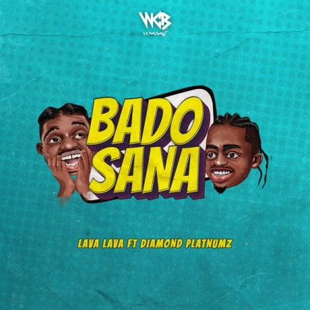 Lava Lava – Bado Sana Ft. Diamond Platnumz mp3 download free