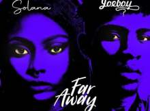 Solana – Far Away ft. Joeboy mp3 download free