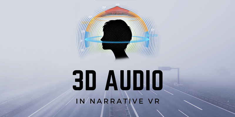 3d-audio-in-narrative-vr-800 400