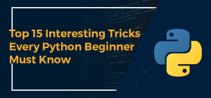 Top 15 tricks every python beginner must know
