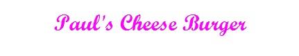 Paul cheese burger