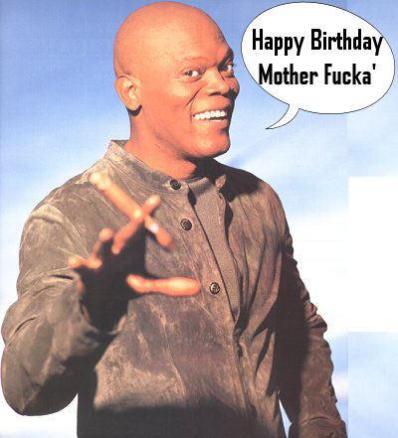 Happy Birthday Mother Fucka