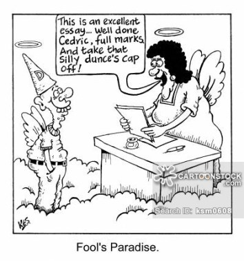 """Fool's Paradise - """"This is an excellent essay...well done, full marks. And take that silly dunce's cap off!"""""""