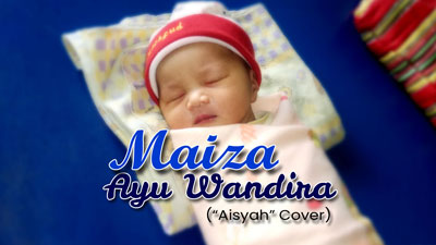 Maiza (Aisyah Istri Rasululloh – Cover)
