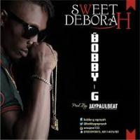 "Bobby G  - ""Sweet Deborah"""