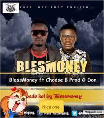 BlessMoney Ft Choose B – Ovedo Koi