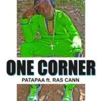 Patapaa ft Ras Cann - One Corner