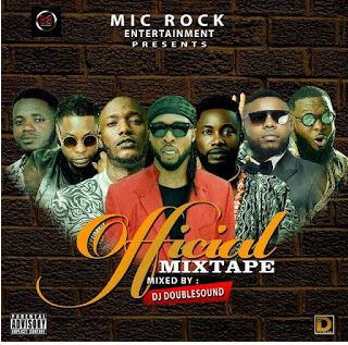 Mixtape: Mic Rock Entertainment Official Mixtape by Dj Doublesound