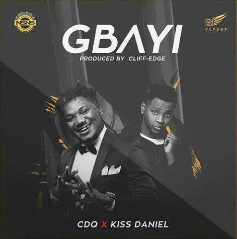"CDQ – ""Gbayi"" ft. Kiss Daniel"