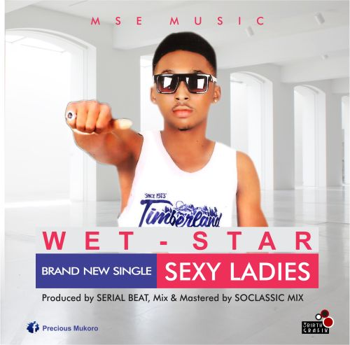 Video : Wetstar - Sexy Ladies