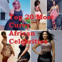 Top 20 Most Curvy African Celebrities Check them out
