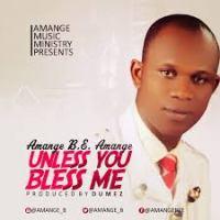 Amange B.E Amange  - Unless You Bless me