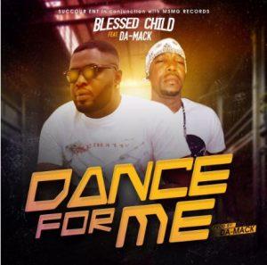 blessed child da mack dance for me