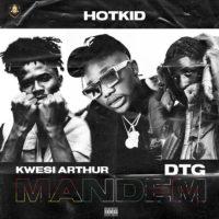 Hotkid – Mandem ft. Kwesi Arthur & DTG