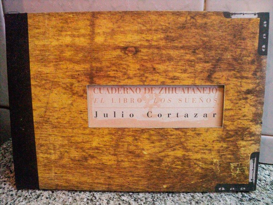 cuaderno-de-zihuatanejo-el-libro-de-los-suenos-cortazar-1997.jpg