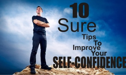10 Sure Tips to Improve Your Self-Confidence