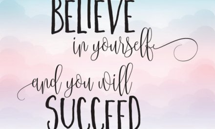 Believe In Yourself And You Can Achieve