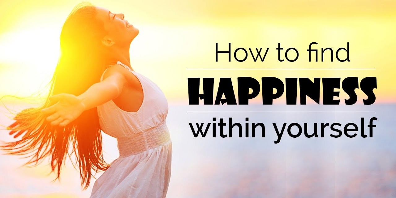 Look Within To Find Happiness