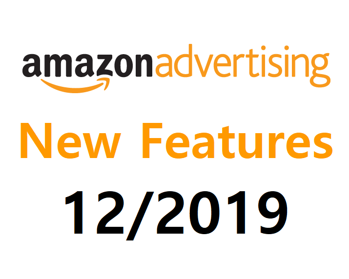 Amazon Advertising New Features - 12/2019