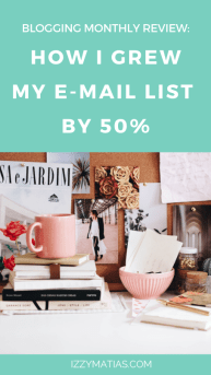 I share with you what tips and strategies I used to grow my blog and email list by 50%! Find out what worked and didn't work for me. #bloggingtips #bloggingreview #bloggingupdate