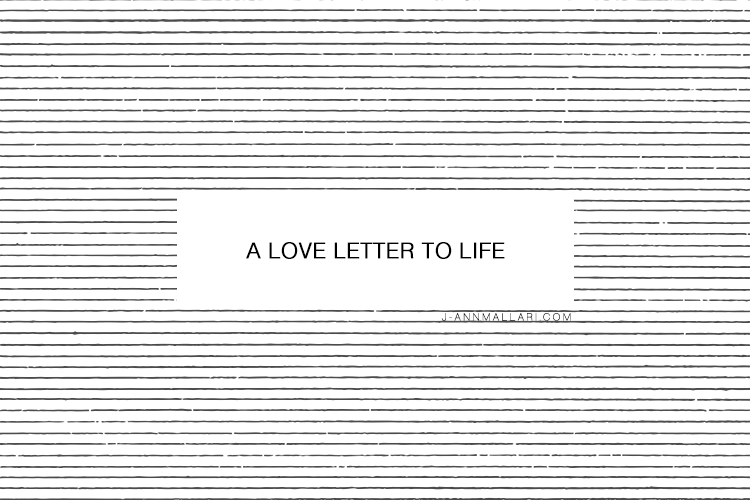 A Love Letter To Life