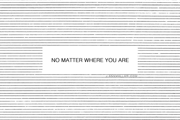 No Matter Where You Are